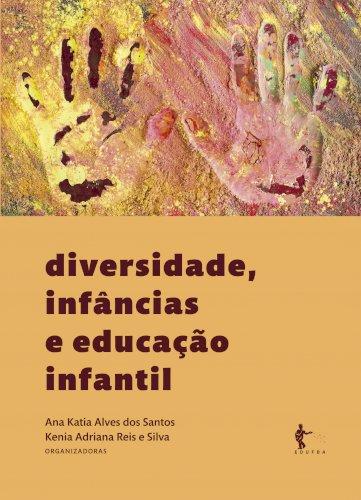 Diversidade, infâncias e educação infantil, livro de Ana Katia Alves dos Santos, Kenia Adriana Reis e Silva (orgs.)