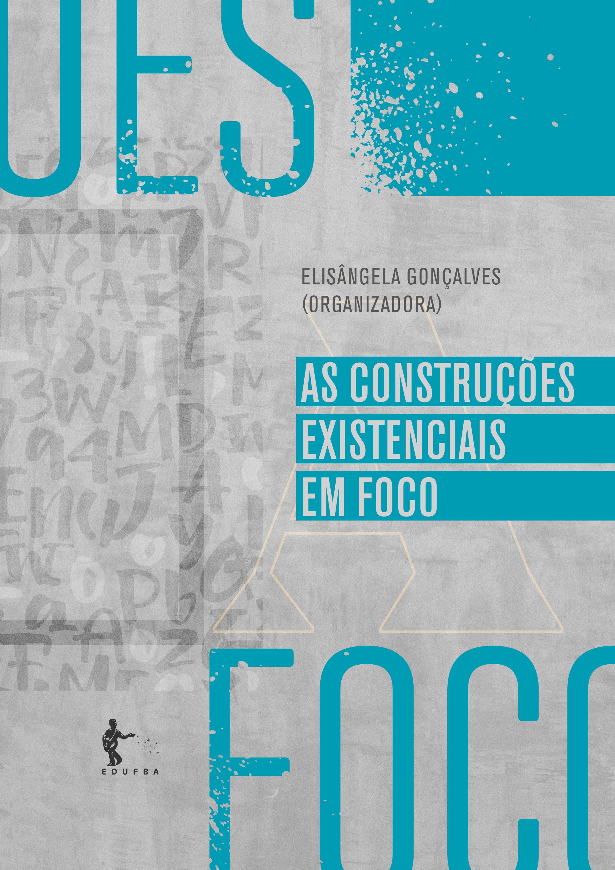As construções existenciais em foco, livro de Elisângela Gonçalves (Org.)