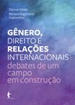 Gênero, direito e relações internacionais: debates de um campo em construção, livro de Denise Vitale, Renata Nagamine (Org.)