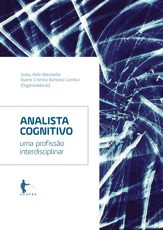 Analista cognitivo: uma profissão interdisciplinar, livro de Suely Aldir Messeder, Elaine Cristina Barbosa Cambui, Maria Inês Corrêa Marque (Org.)