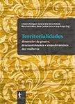 Territorialidades: dimensões de gênero, desenvolvimento e empoderamento e das mulheres, livro de Cristiano Rodrigues, Darlane Silva Vieira Andrade,Maíra Kubik Mano, Maise Caroline Zucco, Janja Araújo (Org.)