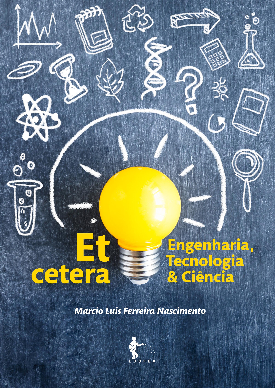 Et cetera: engenharia, tecnologia e ciência, livro de Marcio Luis Ferreira Nascimento