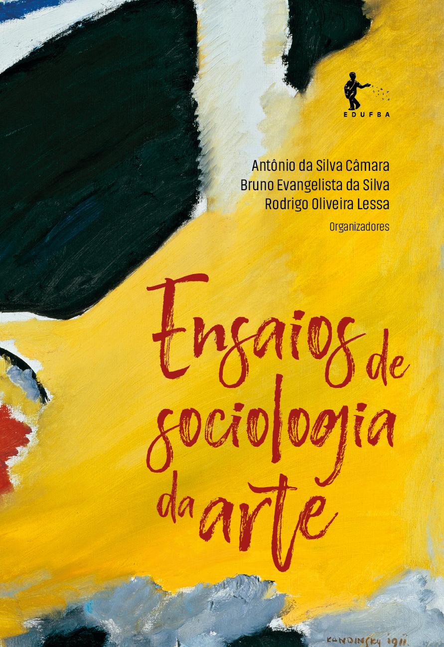 Ensaios de sociologia da arte, livro de Antônio da Silva Câmara, Bruno Evangelista da Silva, Rodrigo Oliveira Lessa (Org.)