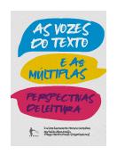 As vozes do texto e as múltiplas perspectivas de leitura, livro de Luciana Sacramento Moreno Gonçalves, Nerivaldo Alves Araújo, Thiago Martins Prado (Org.)
