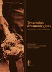 Travessias dramatúrgicas: a campanhia de teatro da UFBA, livro de Cássia Lopes, Raimundo Matos de Leão (Org.)