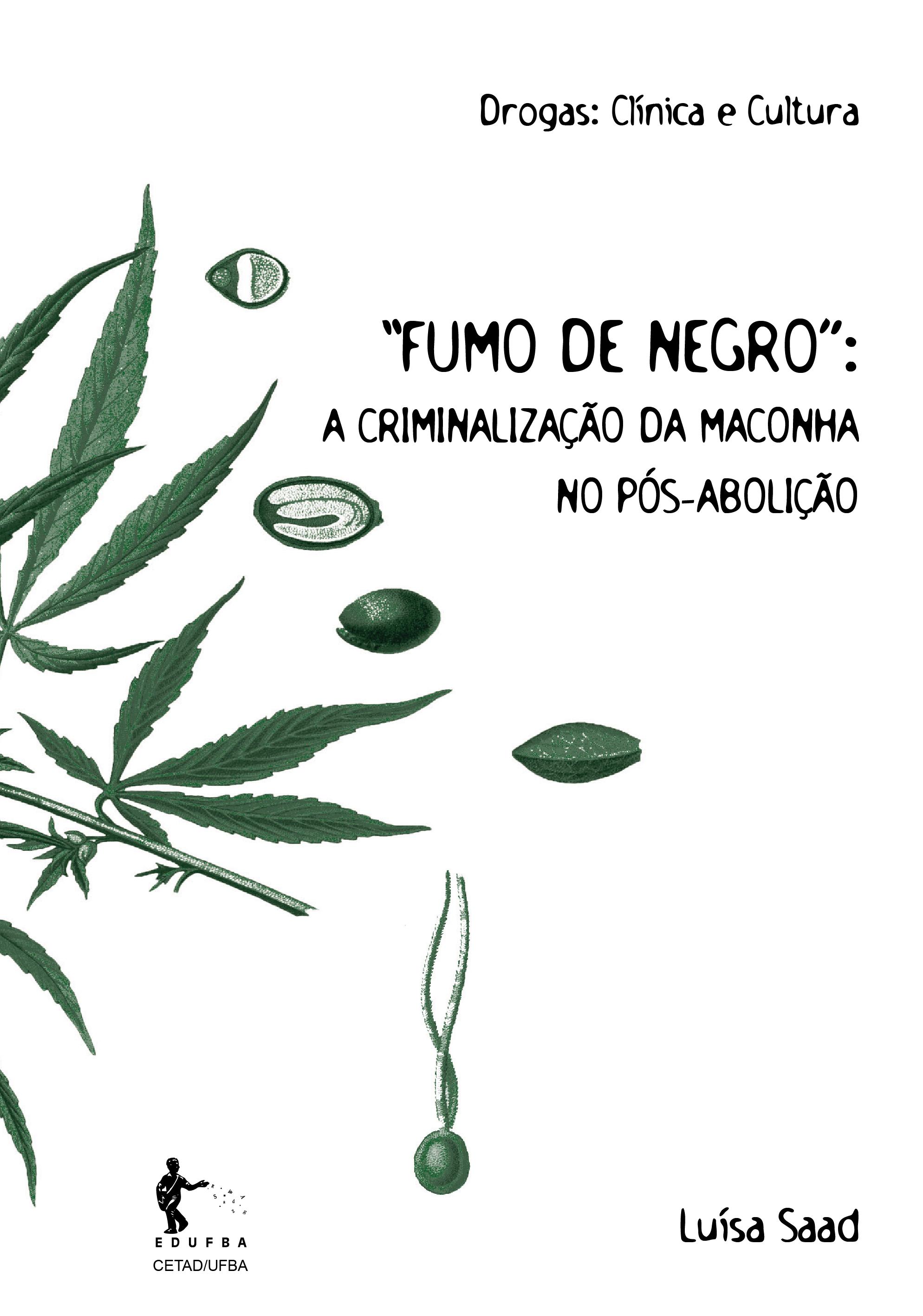 """""""Fumo de Negro"""": a criminalização da maconha no pós-abolição, livro de Luísa Saad"""