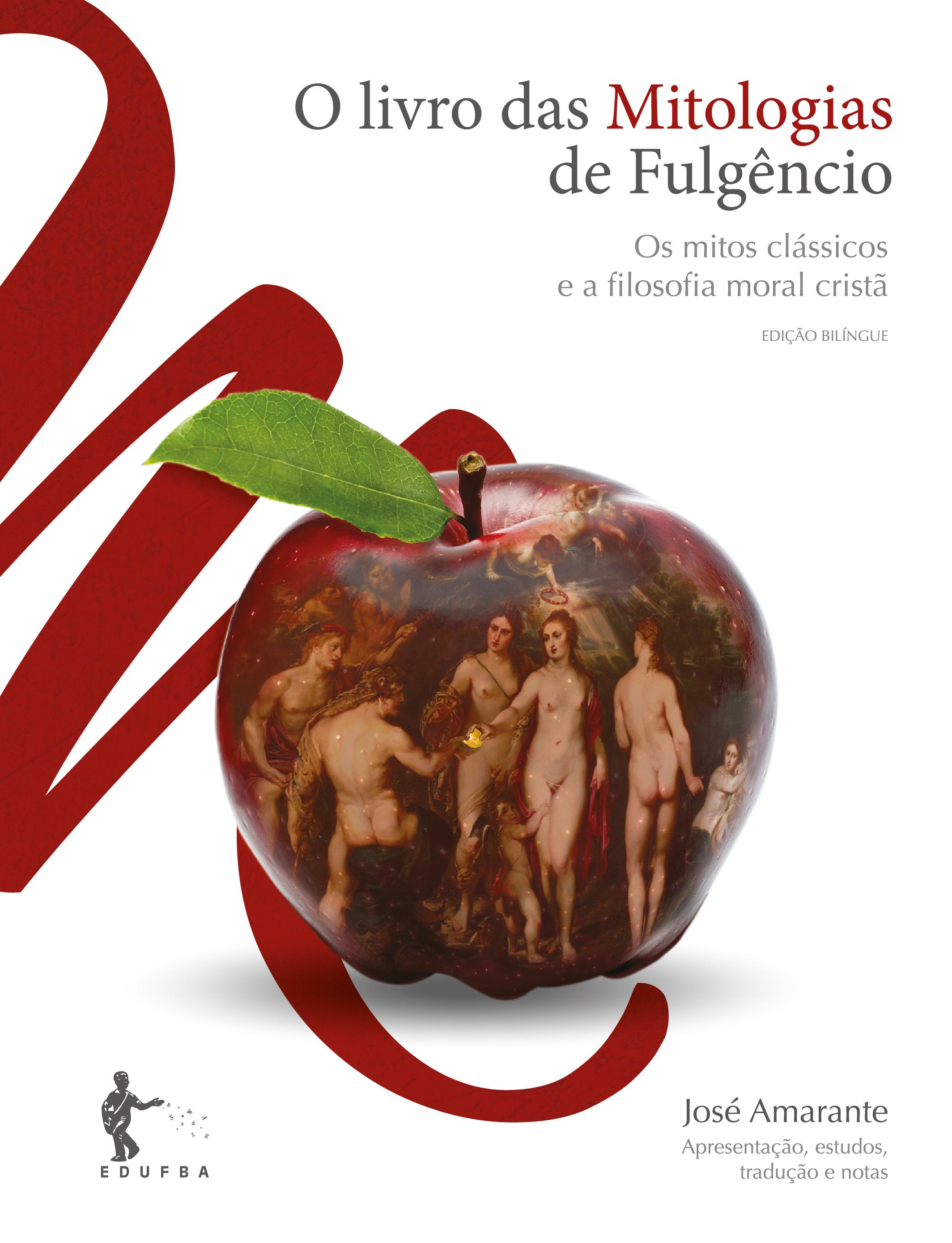 O livro das Mitologias de Fulgêncio: os mitos clássicos e a filosofia moral cristã, livro de José Amarante