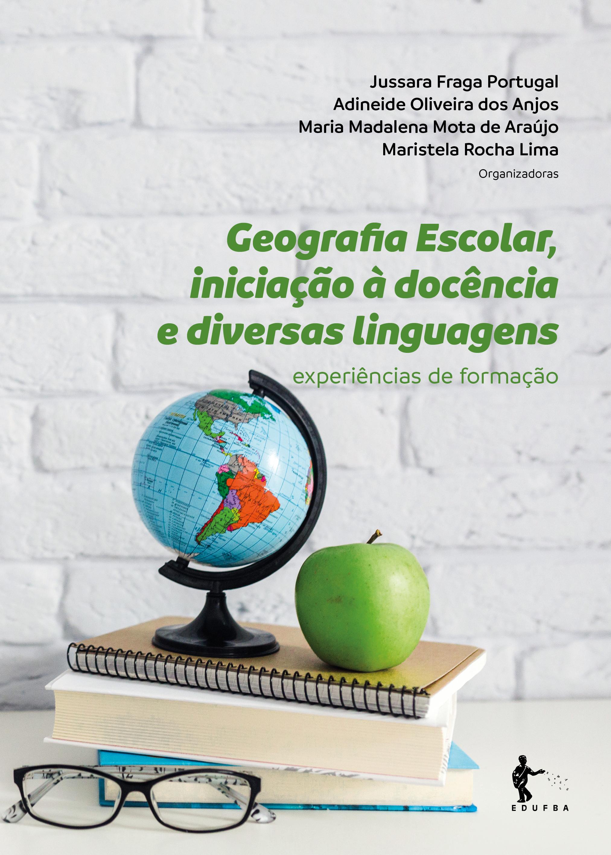 Geografia Escolar, iniciação à docência e diversas linguagens, livro de Jussara Fraga Portugal (Org.)