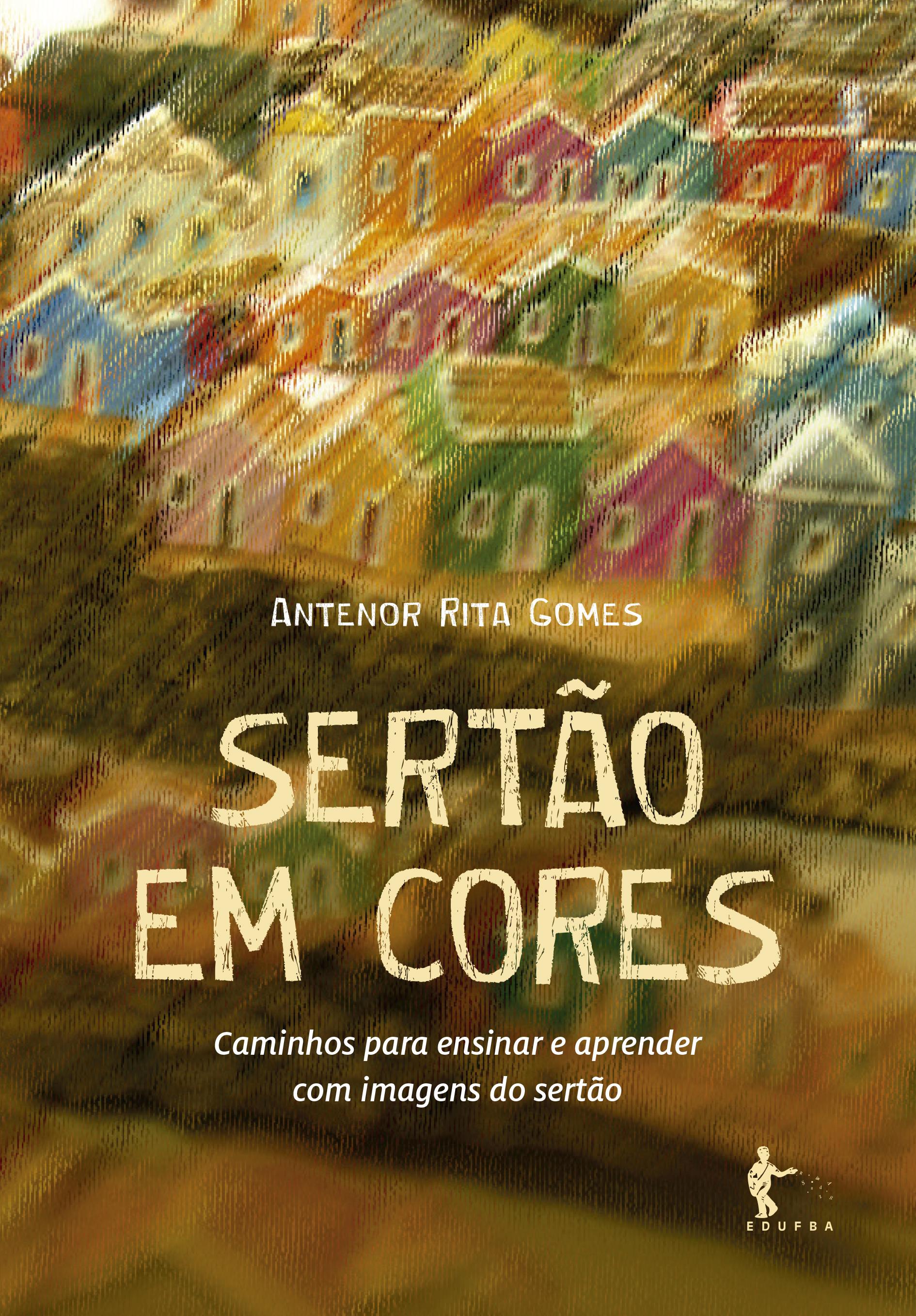 Sertão em cores: caminhos para ensinar e aprender com imagens do sertão, livro de Antenor Rita Gomes