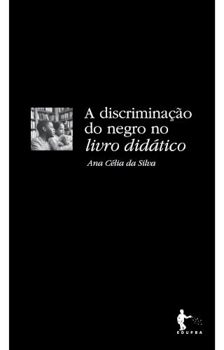 A discriminação do negro no livro didático - 3ª edição, livro de Ana Célia da Silva