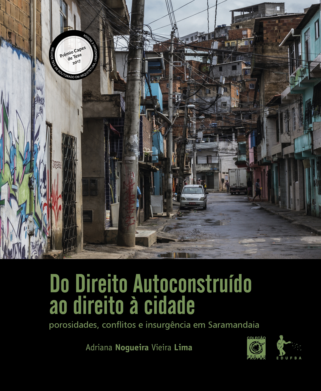 Do Direito autoconstruído ao direito à cidade: porosidades, conflitos e insurgências em Saramandaia, livro de Adriana Nogueira Vieira Lima