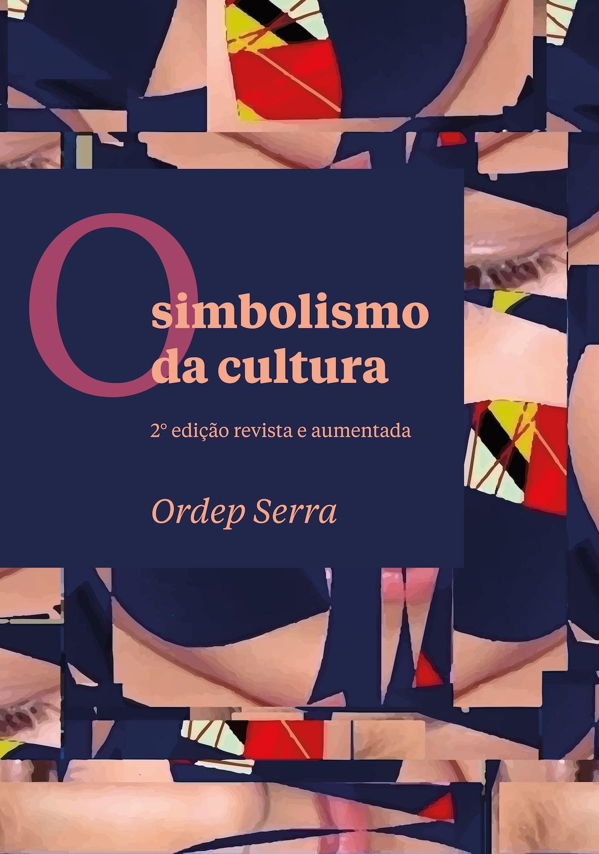 O simbolismo da cultura, livro de Ordep Serra