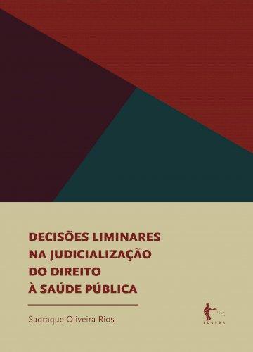 Decisões liminares na judicialização do direito à saúde pública, livro de Sadraque Oliveira Rios