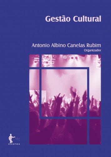 Gestão Cultural, livro de Antonio Albino Canelas Rubim (Org.)
