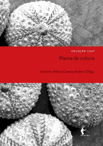 Planos de cultura, livro de Antonio Albino Canelas Rubim (Org.)