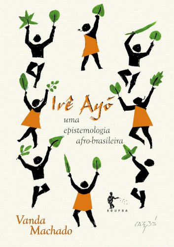Irê Ayo: uma epistemologia afro-brasileira, livro de Vanda Machado
