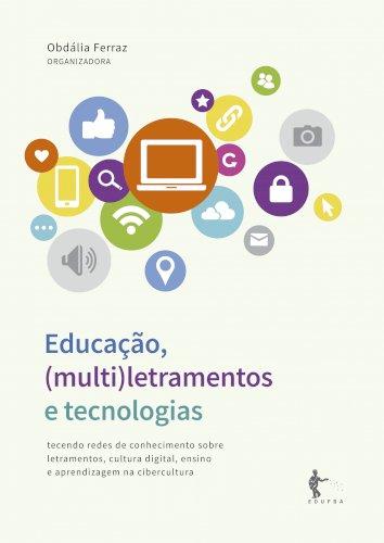 Educação, (multi)letramentos e tecnologias, livro de Obdália Ferraz (Org.)