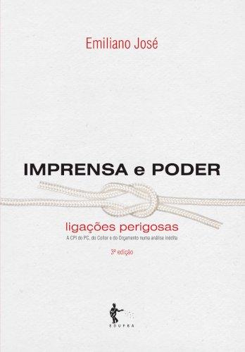 Imprensa e poder: ligações perigosas - 3ª edição, livro de Emiliano José