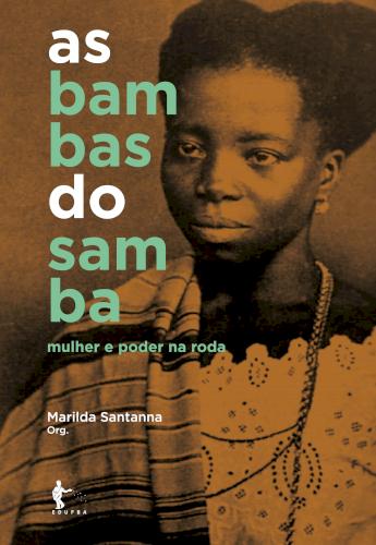 As bambas do samba: mulher e poder na roda (2ª edição), livro de Marilda Santanna (Org.)