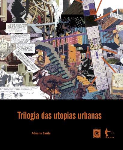 Trilogia das utopias urbanas, livro de Adriana Caúla