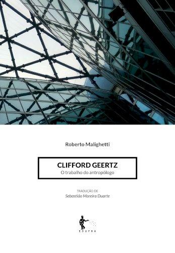 Clifford Geertz: o trabalho do antropólogo, livro de Roberto Malighetti