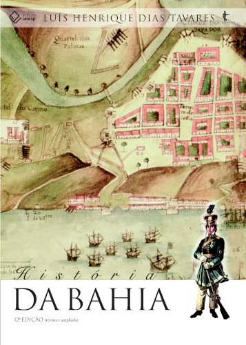 História da Bahia - 12ª edição, livro de Luís Henrique Dias Tavares
