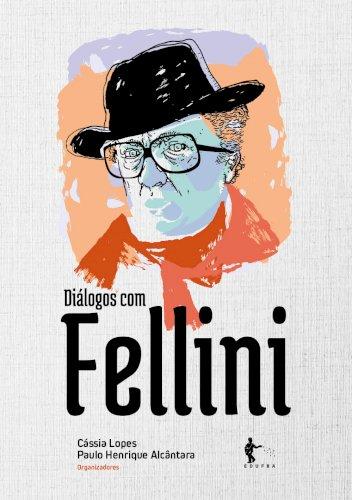 Diálogos com Fellini, livro de Cássia Lopes, Paulo Henrique Alcântara (orgs.)