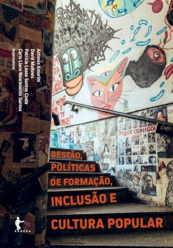 Gestão, políticas de formação, inclusão e cultura popular, livro de Antonio Amorim, David Mallows, Patrícia Lessa Santos Costa, Carla Liane Nascimento (Org.)