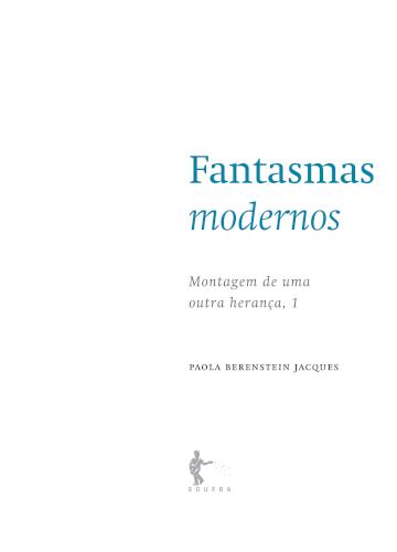 Fantasmas modernos: montagem de uma outra herança v. 1, livro de Paola Berenstein Jacques