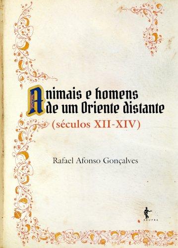 Animais e homens de um Oriente distante (séculos XII – XIV), livro de Rafael Afonso Gonçalves