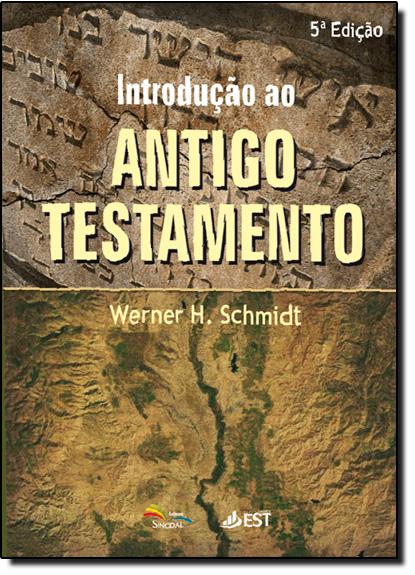 Introdução ao Antigo Testamento, livro de Werner H. Schimidt