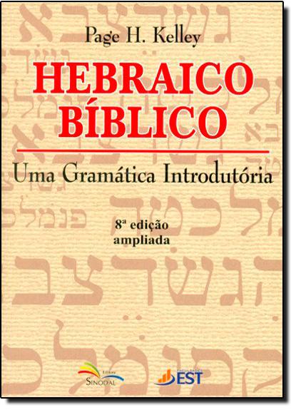 Hebraico Bíblico: Uma Gramática Introdutória, livro de Page H. Kelley