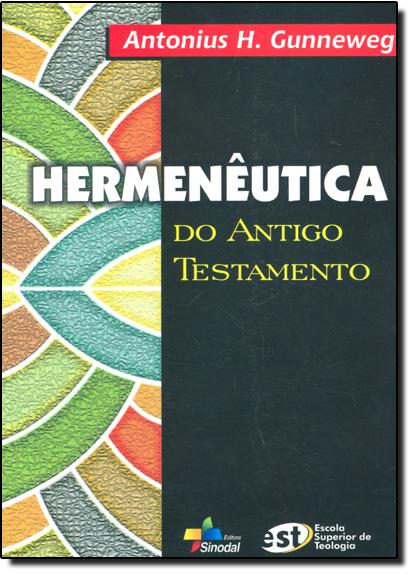 Hermenêutica: do Antigo Testamento, livro de Antonius H. Gunneweg