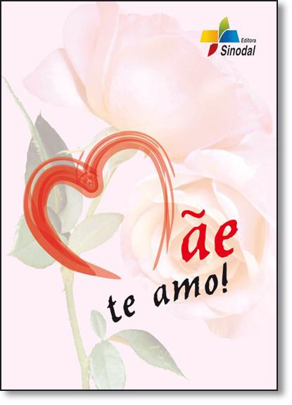 Mãe Te Amo!, livro de Márcia Paixão