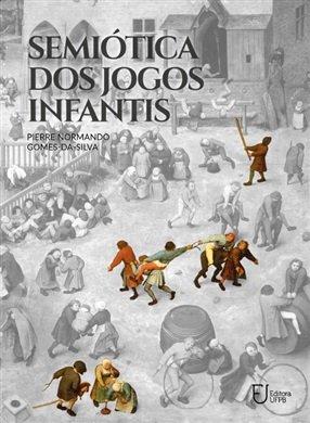 Semiótica dos jogos infantis, livro de Pierre Normando Gomes-da-Silva