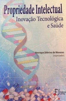 (F-900/11) Propriedade Intelectual - Inovacao Tecnologica E Saude, livro de Henrique Zeferino De Menezes (Org.)