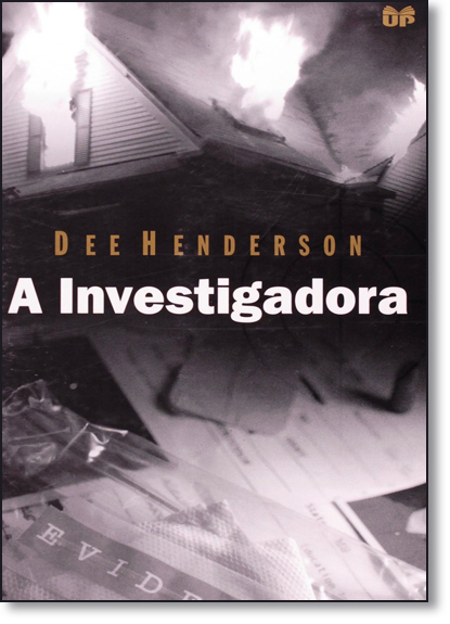 Investigadora, A - Série Dee Henderson, livro de Dee Henderson