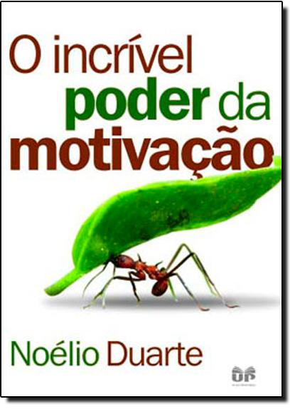 Incrivel Poder da Motivacão, livro de Newton Duarte