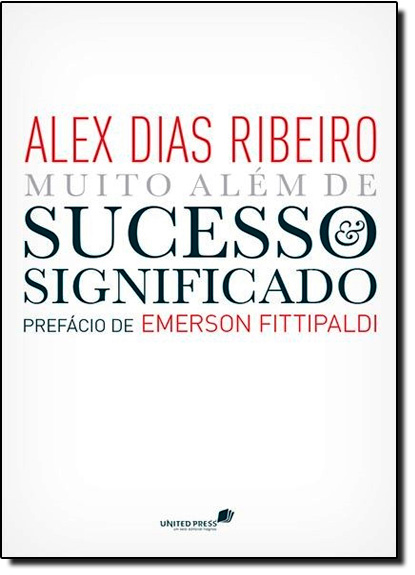Muito Além de Sucesso e Significado, livro de Alex Dias Ribeiro
