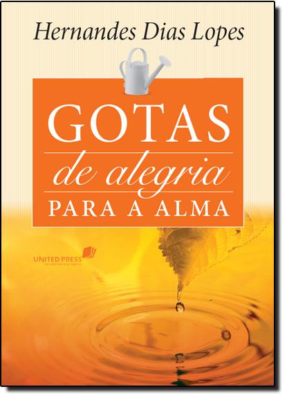 Gotas de Alegria para a Alma, livro de Hernandes Dias Lopes
