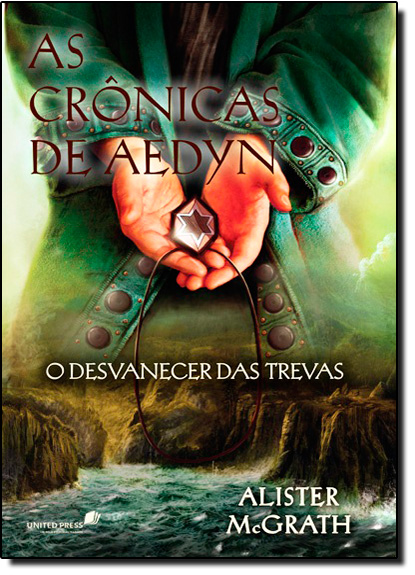 Desvanecer das Trevas, O - Vol.3 - Trilogia As Crônicas de Aedyn, livro de Alister E. McGrath