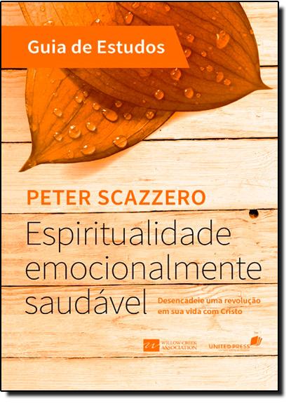 Espiritualidade Emocionalmente Saudável - Guia de Estudos, livro de Peter Scazzero