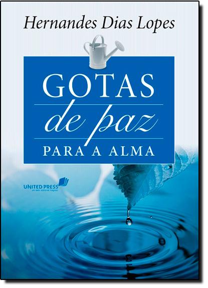 Gotas de Paz Para a Alma, livro de Hernandes Dias Lopes