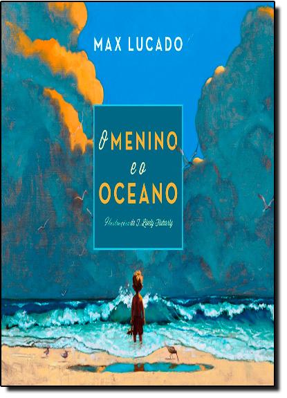 Menino e o Oceano, O, livro de Max Lucado