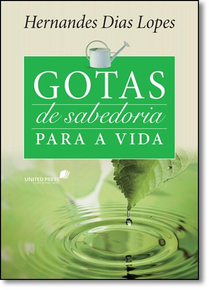 Gotas de Sabedoria Para a Vida, livro de Hernandes Dias Lopes