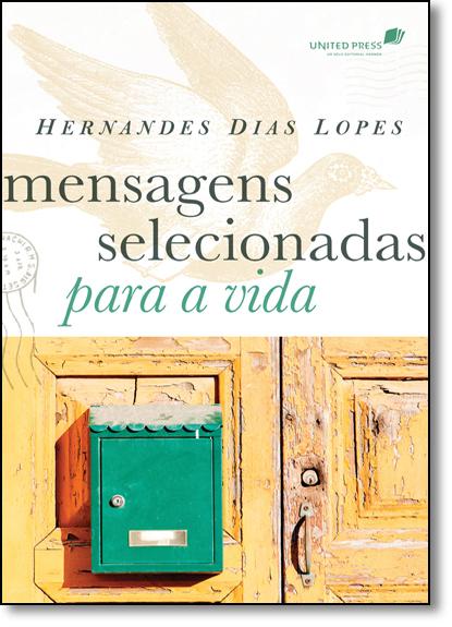 Mensagens Selecionadas Para a Vida, livro de Hernandes Dias Lopes