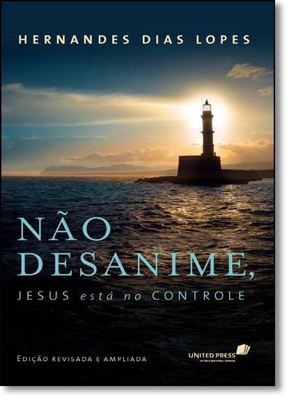Nao Desanime Jesus Esta no Controle, livro de Hernandes Dias Lopes
