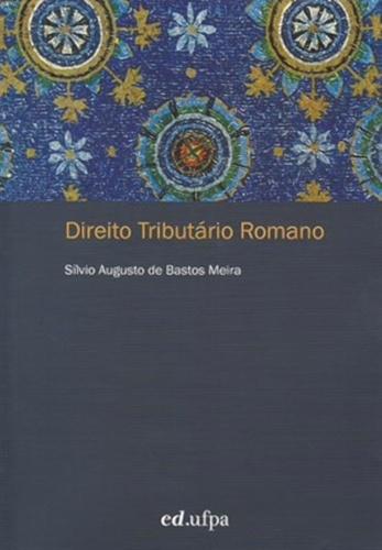 Direito Tributario Romano, livro de Meira Silvio Augusto De Bastos