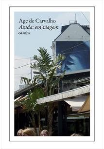 Ainda - Em Viagem, livro de Age de Carvalho