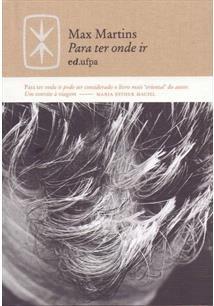 Para Ter Onde Ir, livro de Max Martins